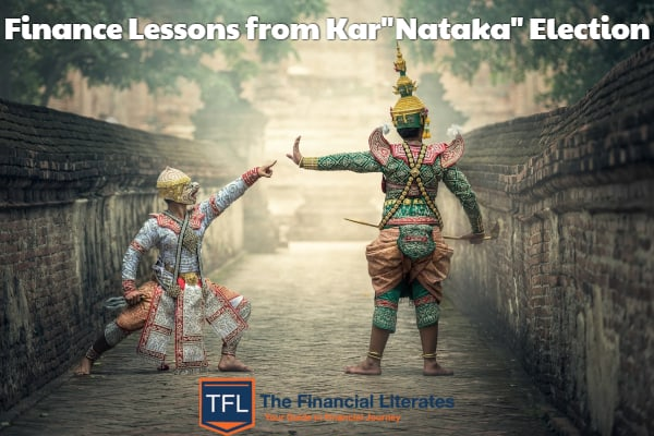 "Personal Finance Lessons From Kar""Nataka"" Election 1"
