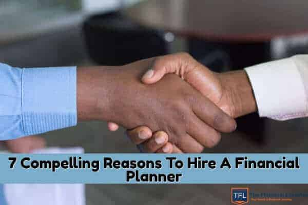 Reasons To Hire A Financial Planner