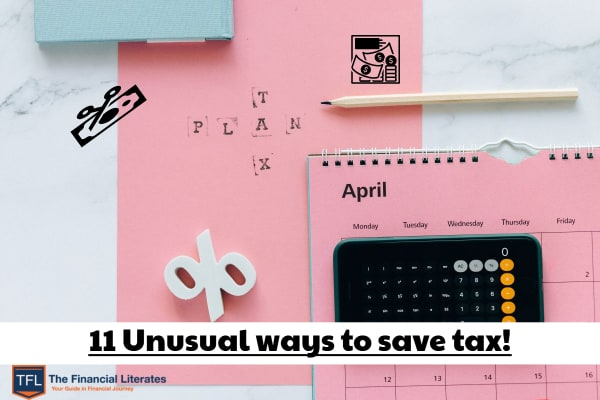 11 Unusual ways to save tax!